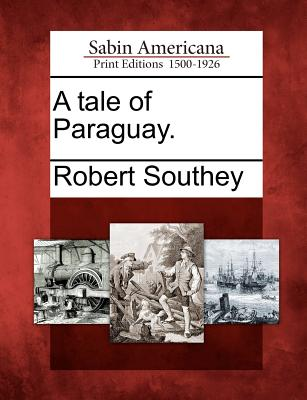 A Tale of Paraguay. - Southey, Robert