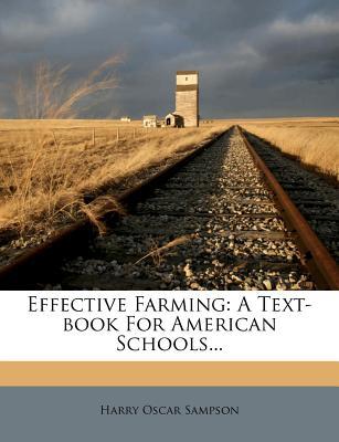 Effective farming; a text-book for American schools - Sampson, Harry Oscar