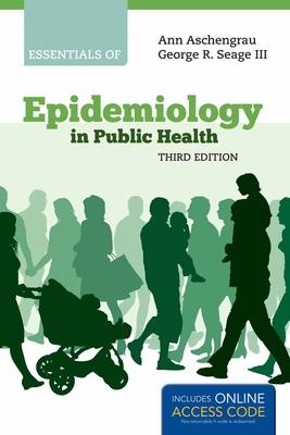 Essentials of Epidemiology in Public Health - Aschengrau, Ann, and Seage, George R, and Ashcengrau, Ann
