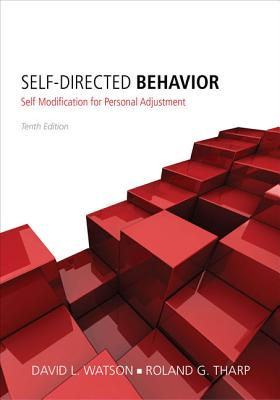 Self-Directed Behavior: Self-Modification for Personal Adjustment - Watson, David L, and Tharp, Roland G