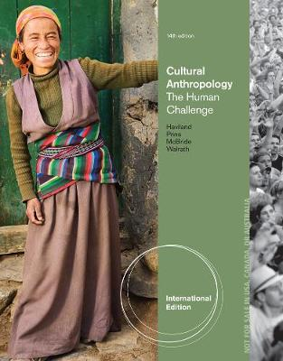 Cultural Anthropology: The Human Challenge - Haviland, William A., and Walrath, Dana, and McBride, Bunny