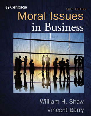 Moral Issues in Business - Shaw, William H., and Barry, Vincent