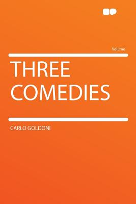 Three comedies - Goldoni, Carlo