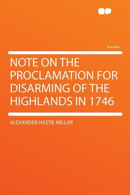 Note on the Proclamation for Disarming of the Highlands in 1746 - Millar, Alexander Hastie