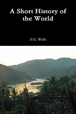 A Short History of the World - Wells, H. G.