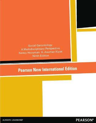 Social Gerontology: A Multidisciplinary Perspective - Hooyman, Nancy R., and Kiyak, H. Asuman