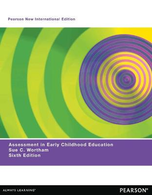 Assessment in Early Childhood Education - Wortham, Sue Clark