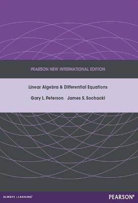 Linear Algebra and Differential Equations - Peterson, Gary L., and Sochacki, James S.
