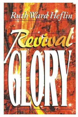 Revival Glory - Heflin, Ruth Ward