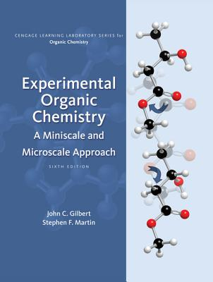 Experimental Organic Chemistry: A Miniscale and Microscale Approach - Gilbert, John C., and Martin, Stephen F.