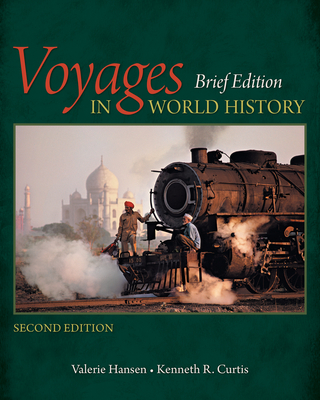 Voyages in World History - Curtis, Kenneth R., and Hansen, Valerie