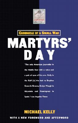 Martyrs' Day: Chronicle of a Small War - Kelly, Michael