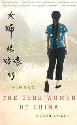 The Good Women of China: Hidden Voices - Xue, Xinran, and Tyldesley, Esther (Translated by)