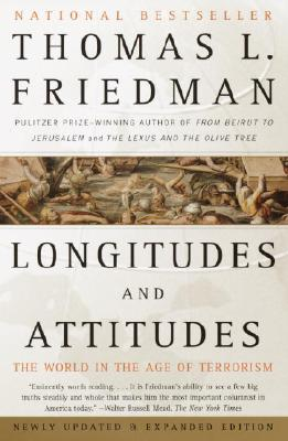 Longitudes and Attitudes: The World in the Age of Terrorism - Friedman, Thomas L