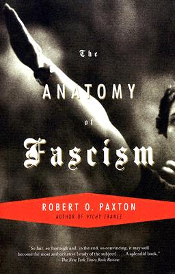 The Anatomy of Fascism - Paxton, Robert O, Professor