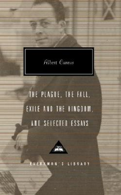 The Plague, the Fall, Exile and the Kingdom, and Selected Essays - Camus, Albert