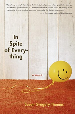 In Spite of Everything: A Memoir - Thomas, Susan Gregory