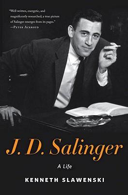 J. D. Salinger: A Life - Slawenski, Kenneth