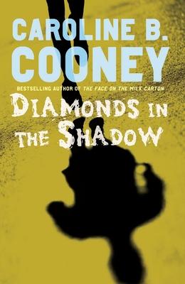 Diamonds in the Shadow - Cooney, Caroline B