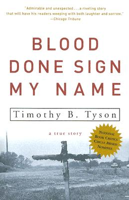 Blood Done Sign My Name: A True Story - Tyson, Timothy B