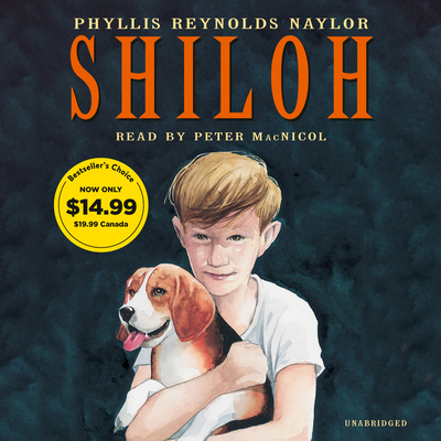 Shiloh - Naylor, Phyllis Reynolds, and MacNicol, Peter (Read by)