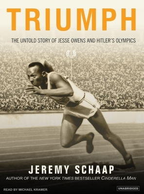 Triumph: The Untold Story of Jesse Owens and Hitler's Olympics - Schaap, Jeremy, and Kramer, Michael (Read by)