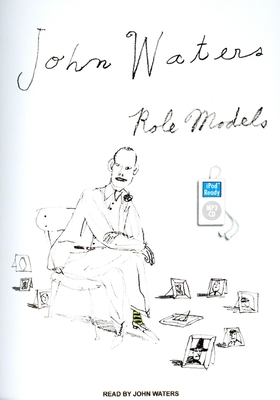 Role Models - Waters, John (Read by)