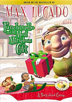 Punchinello and the Most Marvelous Gift: A Story About Giving - Lucado, Max (Creator), and Thomas Nelson Publishers