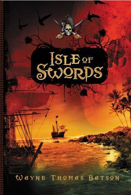 Isle of Swords - Batson, Wayne Thomas