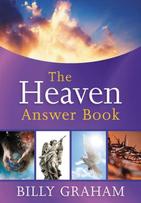 The Heaven Answer Book - Graham, Billy