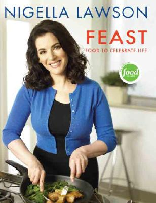 Feast: Food to Celebrate Life - Lawson, Nigella