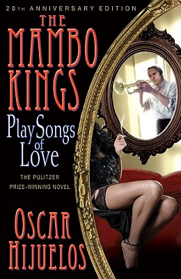 The Mambo Kings Play Songs of Love - Hijuelos, Oscar