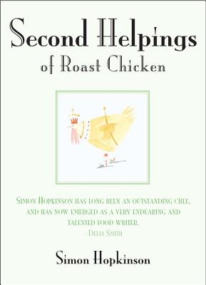 Second Helpings of Roast Chicken - Hopkinson, Simon