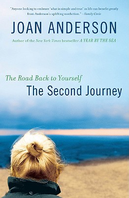 The Second Journey: The Road Back to Yourself - Anderson, Joan