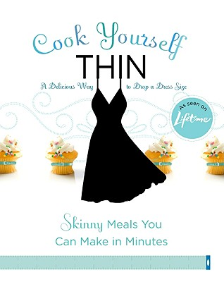 Cook Yourself Thin: Skinny Meals You Can Make in Minutes - Lifetime Television