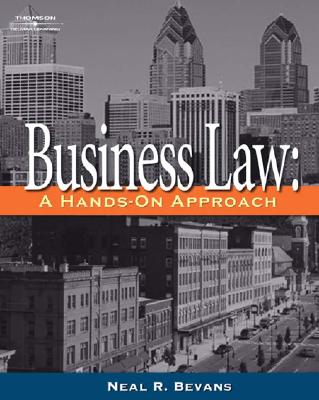 Business Law: A Hands-On Approach - Bevans, Neal R