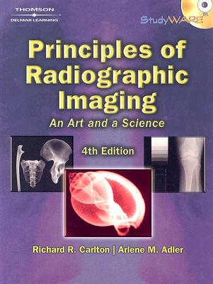 Principles of Radiographic Imaging: An Art and a Science - Carlton, Richard R, and Adler, Arlene McKenna