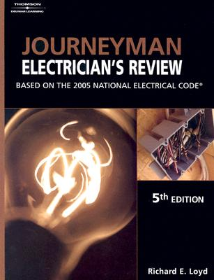Journeyman Electrician's Review: Based on the 2005 National Electric Code - Loyd, Richard E