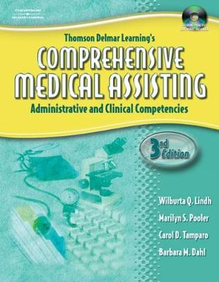Thomson Delmar Learning's Comprehensive Medical Assisting: Administrative and Clinical Competencies - Lindh, Wilburta Q, CMA, and Pooler, Marilyn S, R.N., and Tamparo, Carol