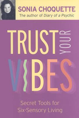 Trust Your Vibes - Choquette, Sonia