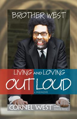 Brother West: Living and Loving Out Loud - West, Cornel, Professor, and Ritz, David