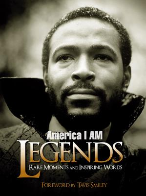America I Am Legends: Rare Moments and Inspiring Words - Smiley Books (Editor), and Smiley, Tavis (Foreword by)