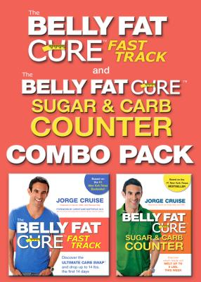 The Belly Fat Cure: Fast Track Combo Pack: Includes the Belly Fat Cure Fast Track and the Belly Fat Cure Sugar and Carb Counter - Cruise, Jorge