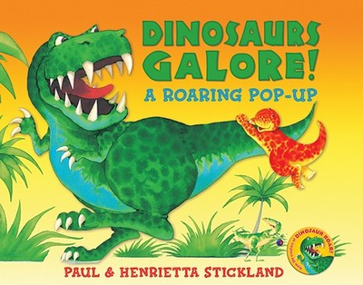 Dinosaurs Galore!: A Roaring Pop-Up - Stickland, Paul, and Stickland, Henrietta