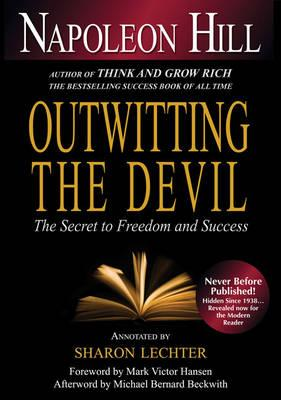 Outwitting the Devil: The Secret to Freedom and Success - Hill, Napoleon, and Lechter, Sharon L. (Editor)