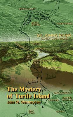 The Mystery of Turtle Island - Wermescher, John W