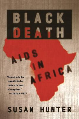 Black Death: AIDS in Africa - Hunter, Susan, Professor, Ph.D.