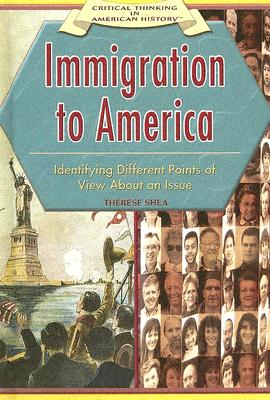 Immigration to America:: Identifying Different Points of View about an Issue - Shea, Therese M