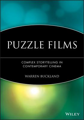 Puzzle Films: Complex Storytelling in Contemporary Cinema - Buckland, Warren