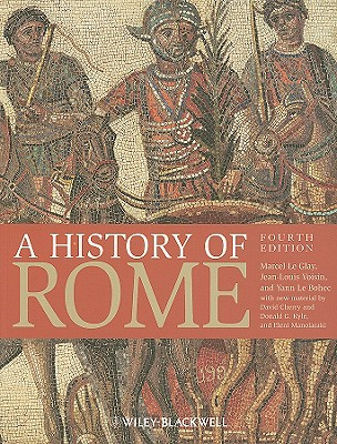 A History of Rome - Le Glay, Marcel, and Voisin, Jean-Louis, and Le Bohec, Yann